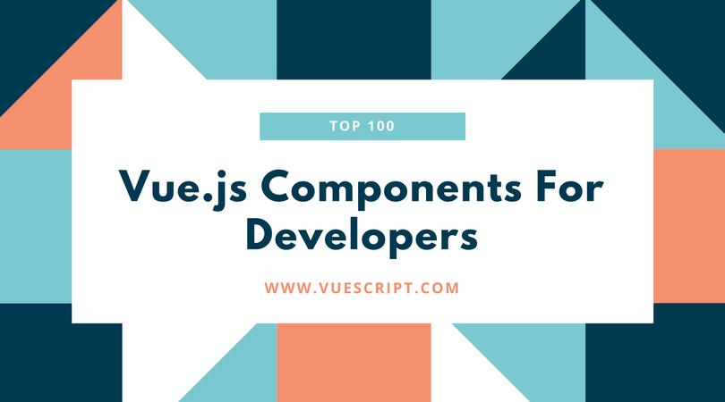 Top 100 Vue js Components Of 2017 - Vue js Script
